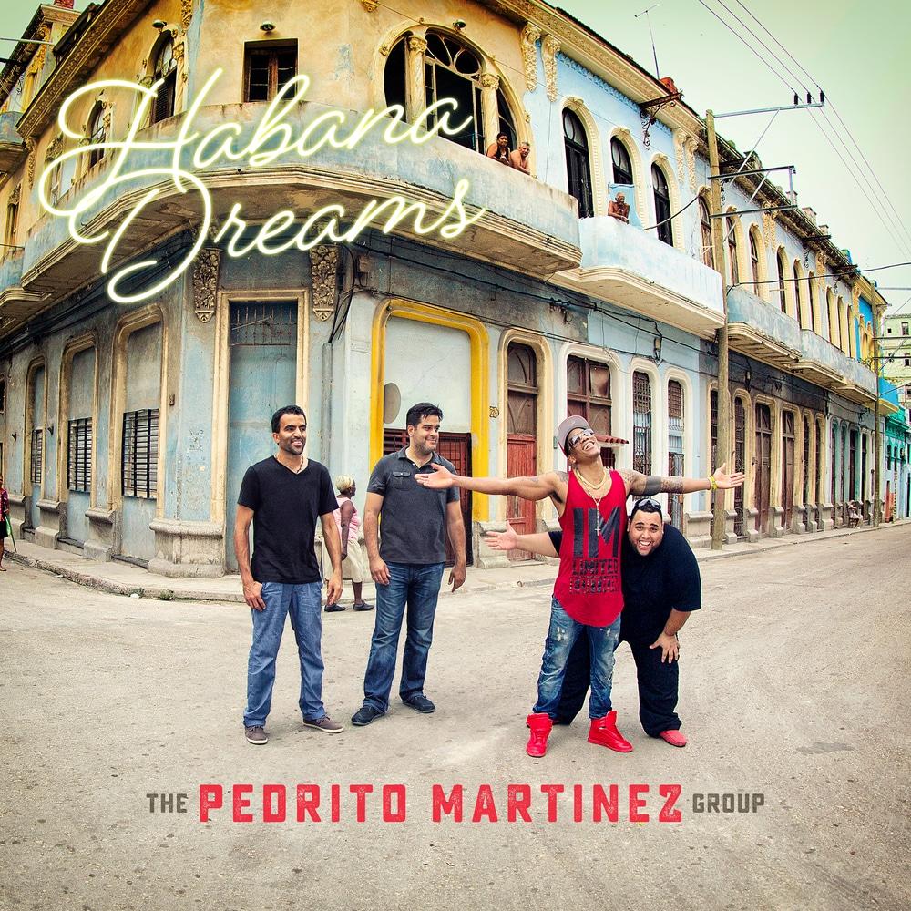 The Pedrito Martinez Group, Habana Dreams in High-Resolution Audio